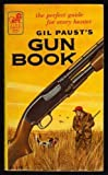 img - for Gil Paust's Gun Book: The Perfect Guide for Every Hunter book / textbook / text book