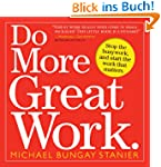 Do More Great Work: Stop the Busywork...