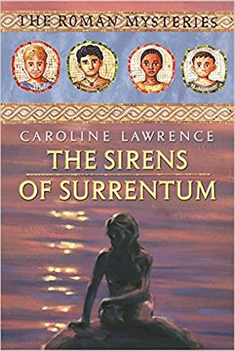 The Sirens of Surrentum (The Roman Mysteries) written by Caroline Lawrence