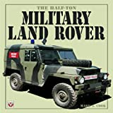 The Half Ton Military Land Rover