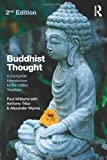 img - for Buddhist Thought: A Complete Introduction to the Indian Tradition 2nd edition by Williams, Paul, Tribe, Anthony, Wynne, Alexander (2011) Paperback book / textbook / text book