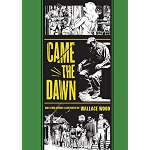 &quot;Came the Dawn&quot; and Other Stories (The EC Comics Library)