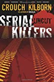 Blake Crouch Serial Killers Uncut