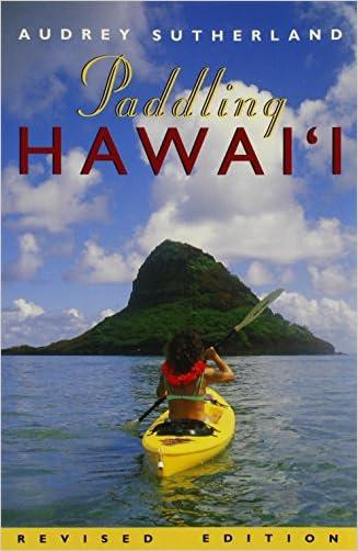 Paddling Hawai'i (Revised) (Latitude 20 Books)