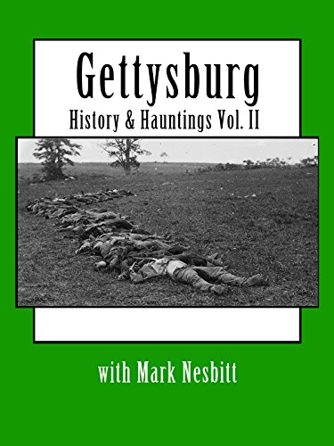 Gettysburg History & Hauntings with Mark Nesbitt Vol. II