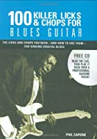 100 Killer Licks And Chops For Blues Guitar