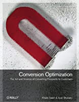 Conversion Optimization: The Art and Science of Converting Prospects to Customers ebook download