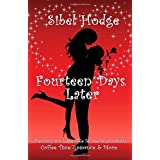 Fourteen Days Later: Is it really possible to change your life in fourteen days?: 1by Sibel Hodge