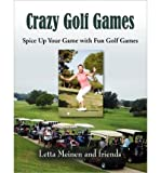 img - for [ CRAZY GOLF GAMES ] By Meinen, Letta ( Author) 2011 [ Paperback ] book / textbook / text book