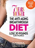 7 Years Younger The Anti-Aging Breakthrough Diet: Lose 20 Pounds (Or More!)