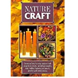 Nature Crafts : Step-by-step Nature Craft Projects To Create... including Wreaths, Corn Dollies, Baskets, Pot Pourri, Jewellery and Centrepieces / Tiger Books International [Hardcover-Import]by Tiger Books International