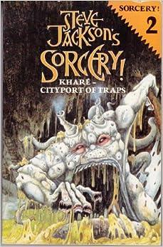 Steve Jackson's Sorcery! Khare: Cityport of Traps: Steve Jackson