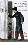 img - for The Insubordinate and the Noncompliant: Case Studies of Canadian Mutiny and Disobedience, 1920 to Present book / textbook / text book
