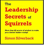 img - for The Leadership Secrets of Squirrels book / textbook / text book