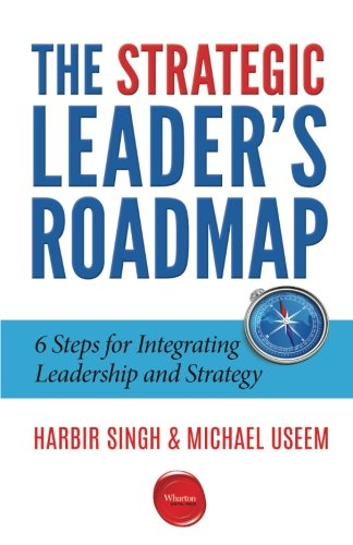 The Strategic Leader's Roadmap: 6 Steps for Integrating Leadership and Strategy (Digital Leader compare prices)