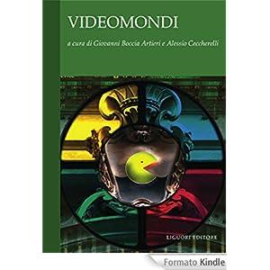 Videomondi: a cura di Giovanni Boccia Artieri e Alessio Ceccherelli (eMedia books)
