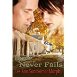 Love Never Fails ~ Lee Ann Sontheimer Murphy