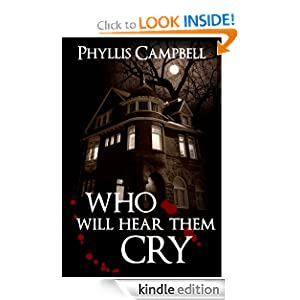 Who Will Hear Them Cry: Phyllis Staton-Campbell: Amazon.com: Kindle Store