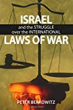 Israel and the Struggle over the International Laws of War (Hoover Institution Press Publication)