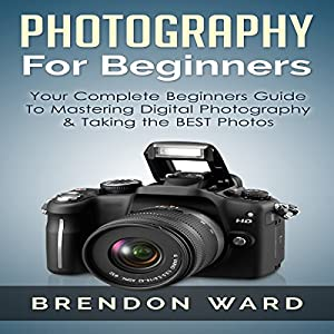 Photography for Beginners Audiobook
