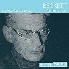 Premier amour | Livre audio Auteur(s) : Samuel Beckett Narrateur(s) : Michaël Lonsdale