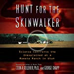 Hunt for the Skinwalker: Science Confronts the Unexplained at a Remote Ranch in Utah | Colm A. Kelleher, Ph.D