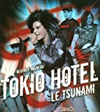 Tokio Hotel : Le tsunami
