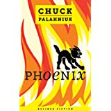 Phoenix (Kindle Single) ~ Chuck Palahniuk