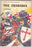 img - for Crusades, The (Round the Wld. Histories) book / textbook / text book