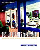 Design Details for Health: Making the Most of Interior Designs Healing Potential (Wiley Series in Healthcare and Senior Living Design)