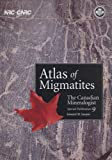 Atlas of Migmatites: v. 9: The Canadian Mineralogist Special Publication