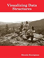 Visualizing Data Structures Front Cover