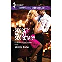Secret Agent Secretary: ICE: Black Ops Defenders (       UNABRIDGED) by Melissa Cutler Narrated by Holly Fielding