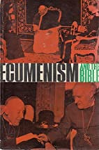 Ecumenism and the Bible by David…