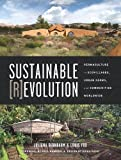 img - for Sustainable Revolution: Permaculture in Ecovillages, Urban Farms, and Communities Worldwide by Juliana Birnbaum (2014-03-26) book / textbook / text book