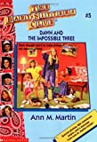 Dawn and the Impossible Three (The Baby-Sitters Club #5) (0590251600) by Martin, Ann M.