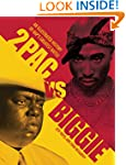 2pac vs. Biggie: An Illustrated Histo...