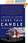 Light This Candle: The Life and Times...