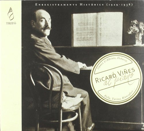 ricard-vines-al-piano-grabaciones-historicas-obras-de-albeniz-debussy-falla-turina-blancafort-vines