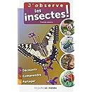 J'observe les insectes !
