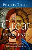 Image of Great Emergence, The: How Christianity Is Changing and Why