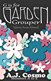 G is for Garden Grouper: Mias New Garden (Monsters A to Z Book 4)