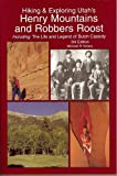 img - for Hiking & Exploring Utah's Henry Mountains and Robbers Roost book / textbook / text book