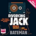 Divorcing Jack Audiobook by Colin Bateman Narrated by Adam Moore
