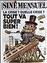 SINE MENSUEL [No 3] du 01/11/2011 - LA CRISE - QUELLE CRISE - TOUT VA SUPER BIEN