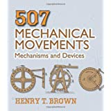 507 Mechanical Movements: Mechanisms and Devices (Dover Science Books)by Henry T. Brown