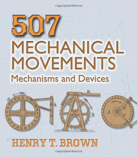 507 Mechanical Movements: Mechanisms and Devices (Dover Science Books) - Dover Publications - 0486443604 - ISBN:0486443604