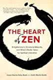 img - for The Heart of Zen: Enlightenment, Emotional Maturity, and What It Really Takes for Spiritual Liberation book / textbook / text book