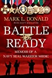 Battle Ready: Memoir of a Navy SEAL Warrior Medic