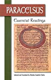 Paracelsus: Essential Readings (1556433166) by Goodrick-Clarke, Nicholas